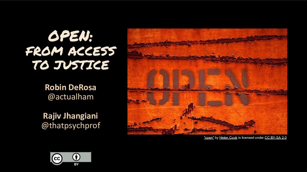 OPEN: FROM ACCESS TO JUSTICE Robin DeRosa @actu...