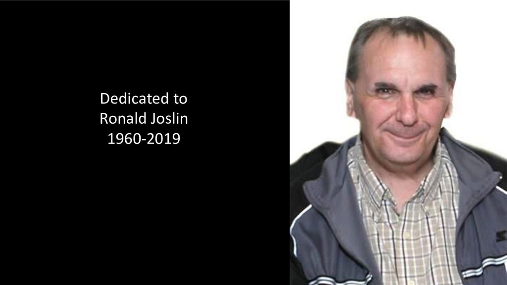 Dedicated to Ronald Joslin 1960-2019