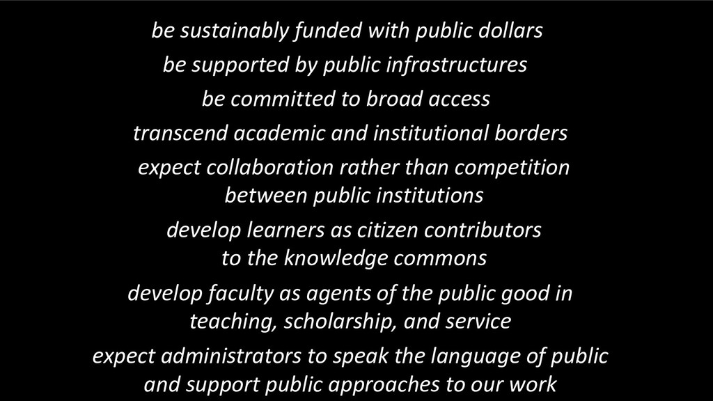be sustainably funded with public dollars be su...