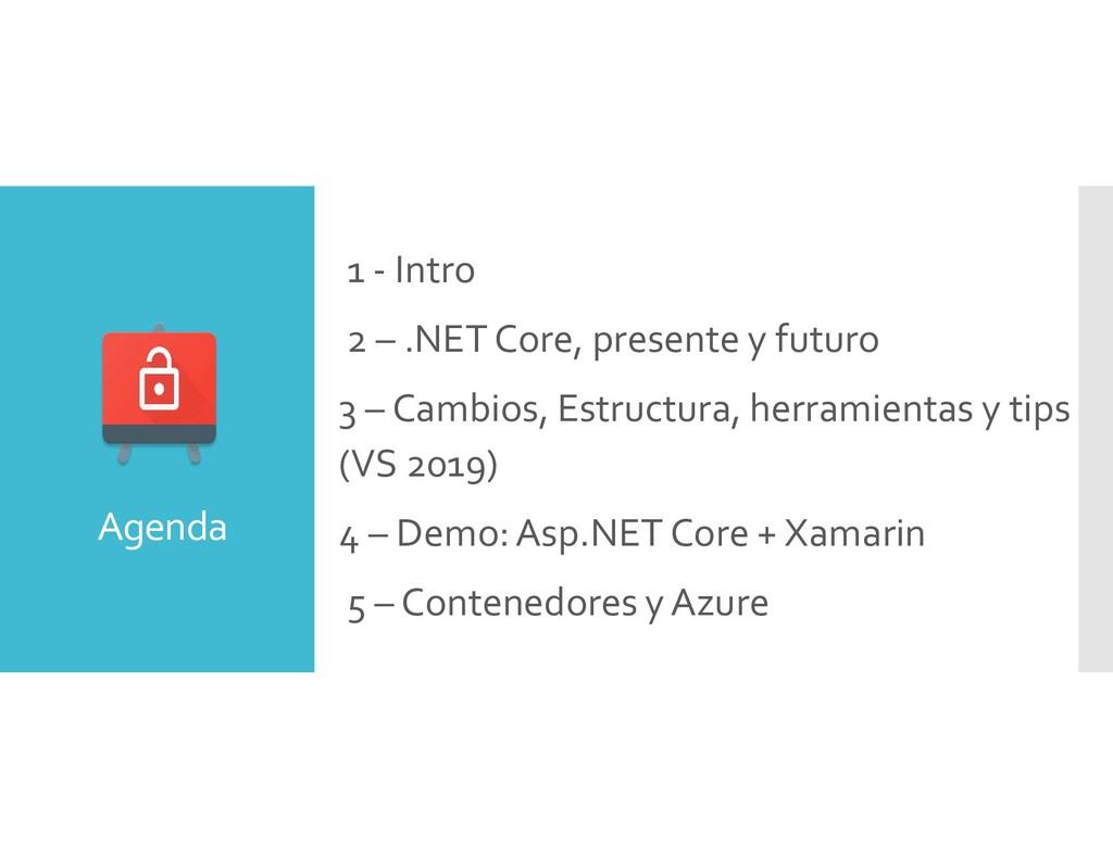 • 1 - Intro • 2 – .NET Core, presente y futuro ...