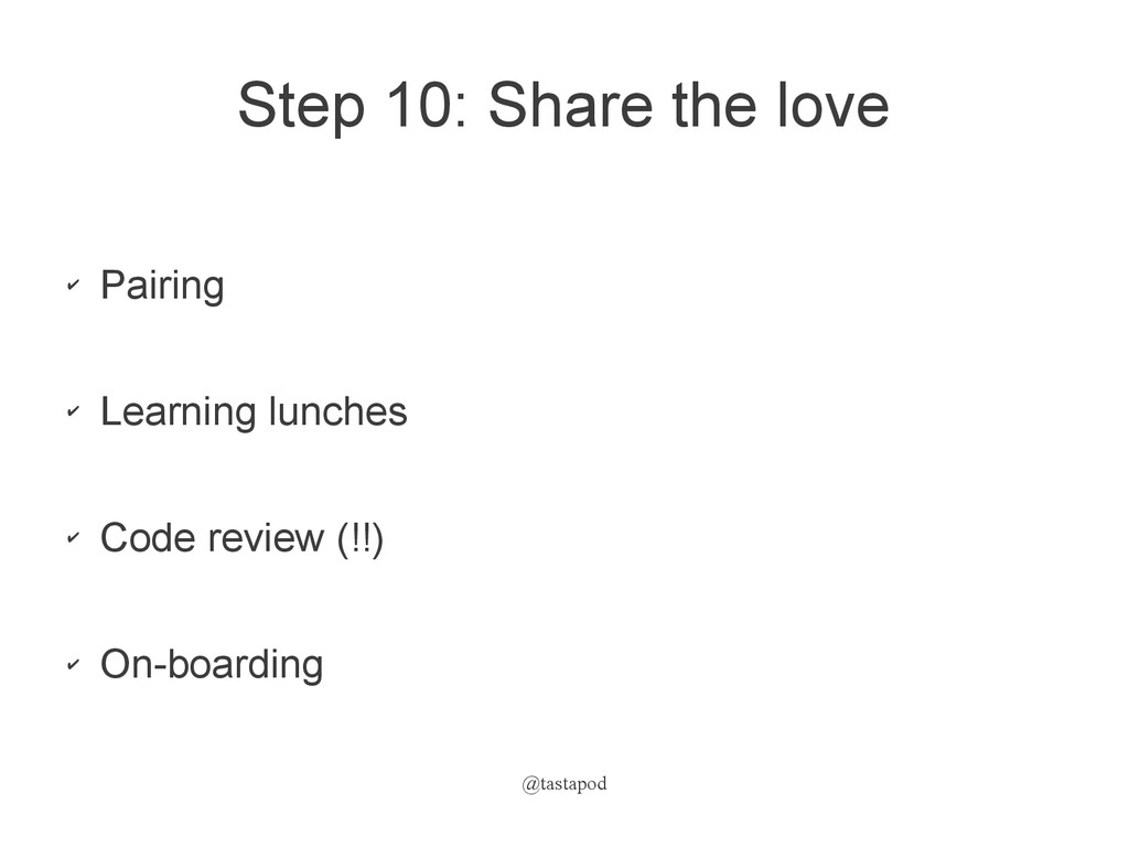 @tastapod Step 10: Share the love ✔ Pairing ✔ L...