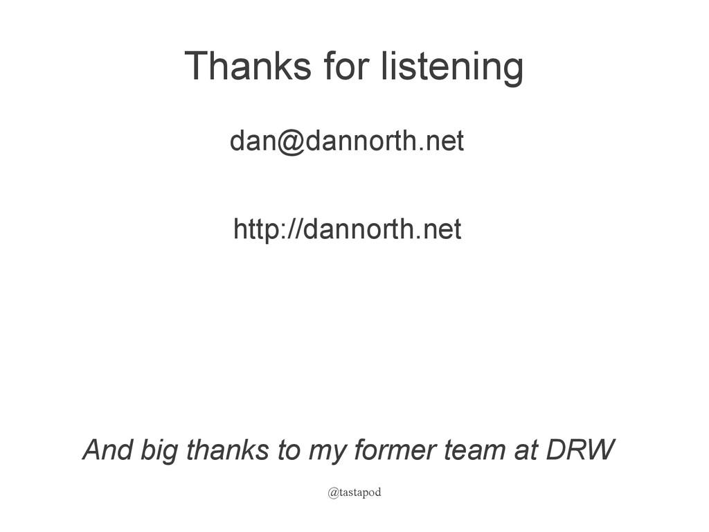 @tastapod Thanks for listening dan@dannorth.net...