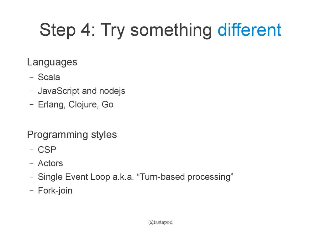 @tastapod Step 4: Try something different Langu...