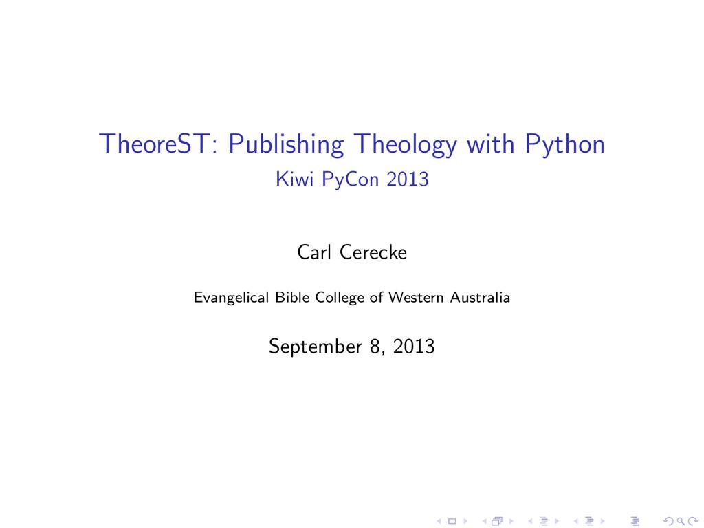 TheoreST: Publishing Theology with Python Kiwi ...