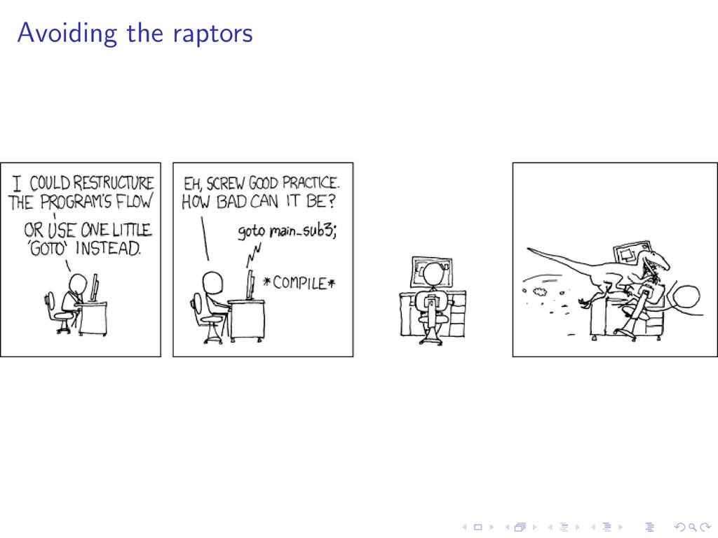 Avoiding the raptors
