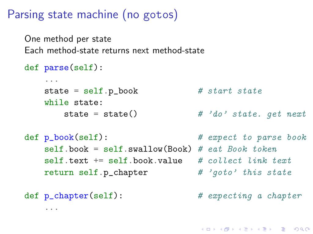 Parsing state machine (no gotos) One method per...