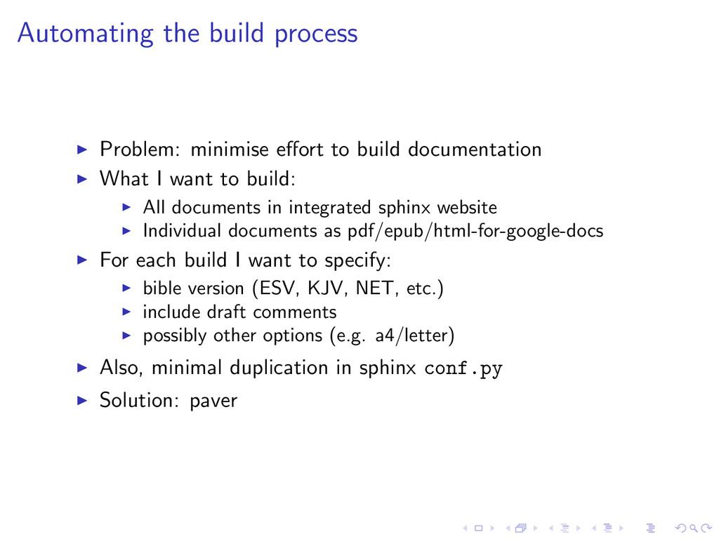 Automating the build process Problem: minimise ...