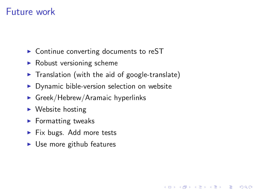 Future work Continue converting documents to re...