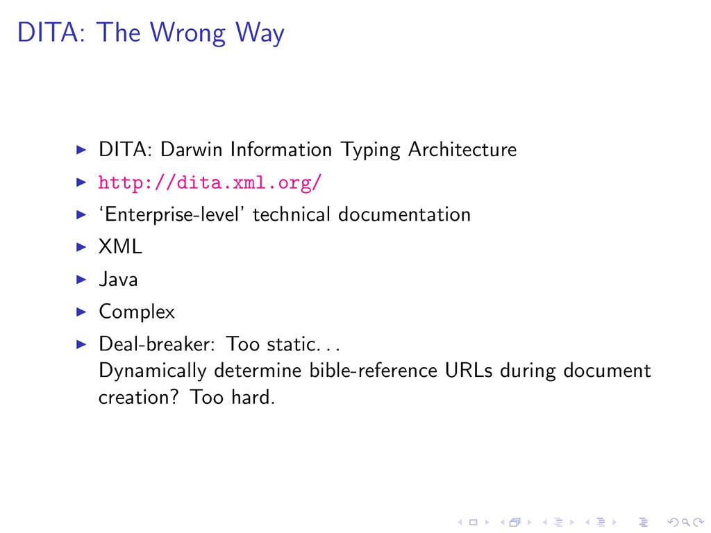 DITA: The Wrong Way DITA: Darwin Information Ty...