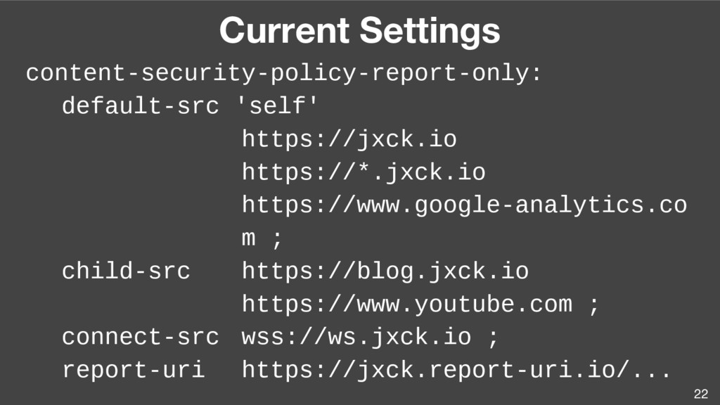 Current Settings 22 content-security-policy-rep...