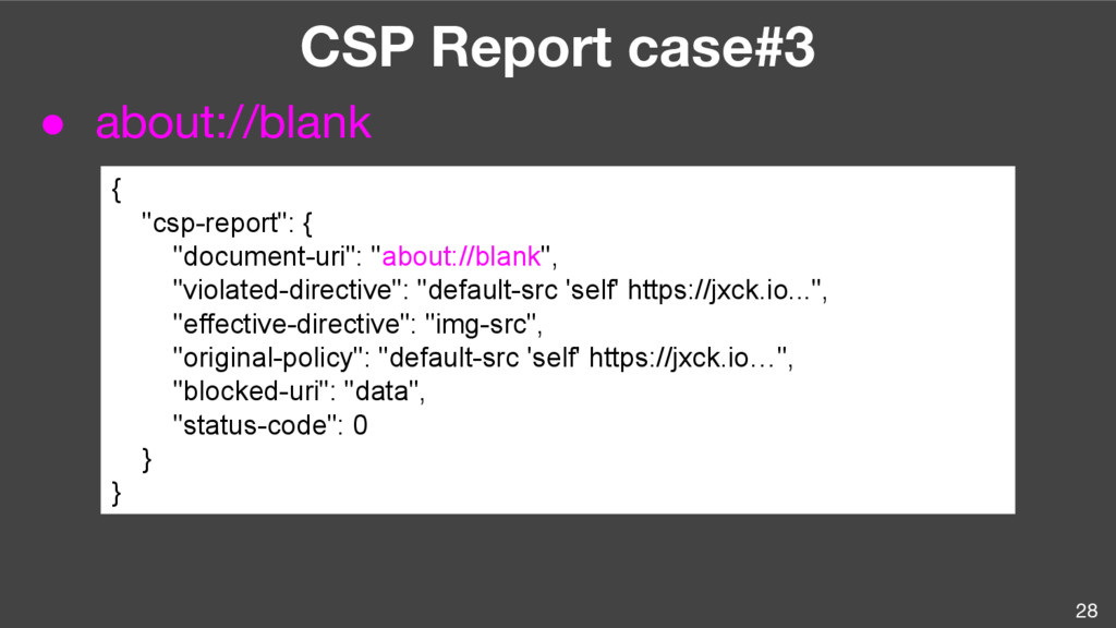 """28 CSP Report case#3 ● about://blank { """"csp-rep..."""
