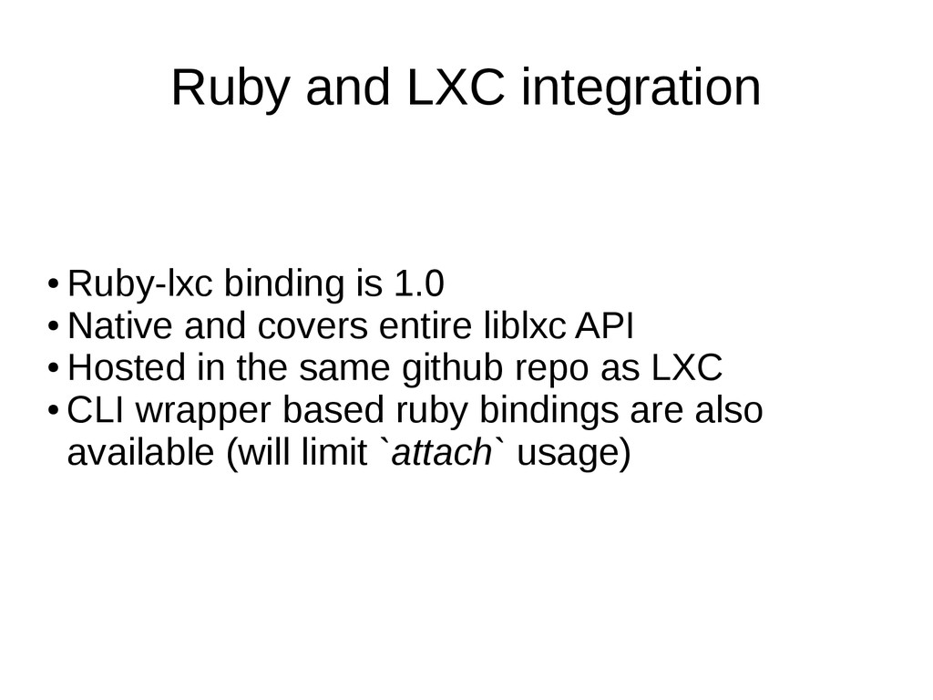 Ruby and LXC integration ● Ruby-lxc binding is ...