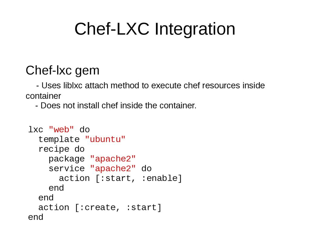 Chef-LXC Integration Chef-lxc gem - Uses liblxc...