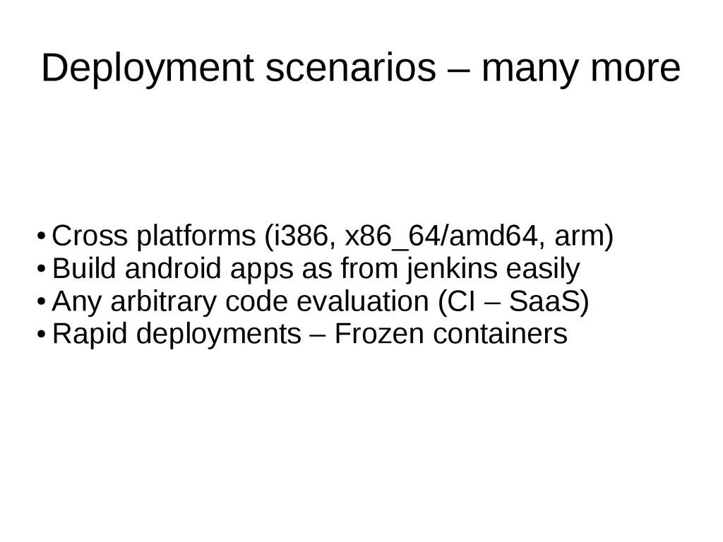Deployment scenarios – many more ● Cross platfo...