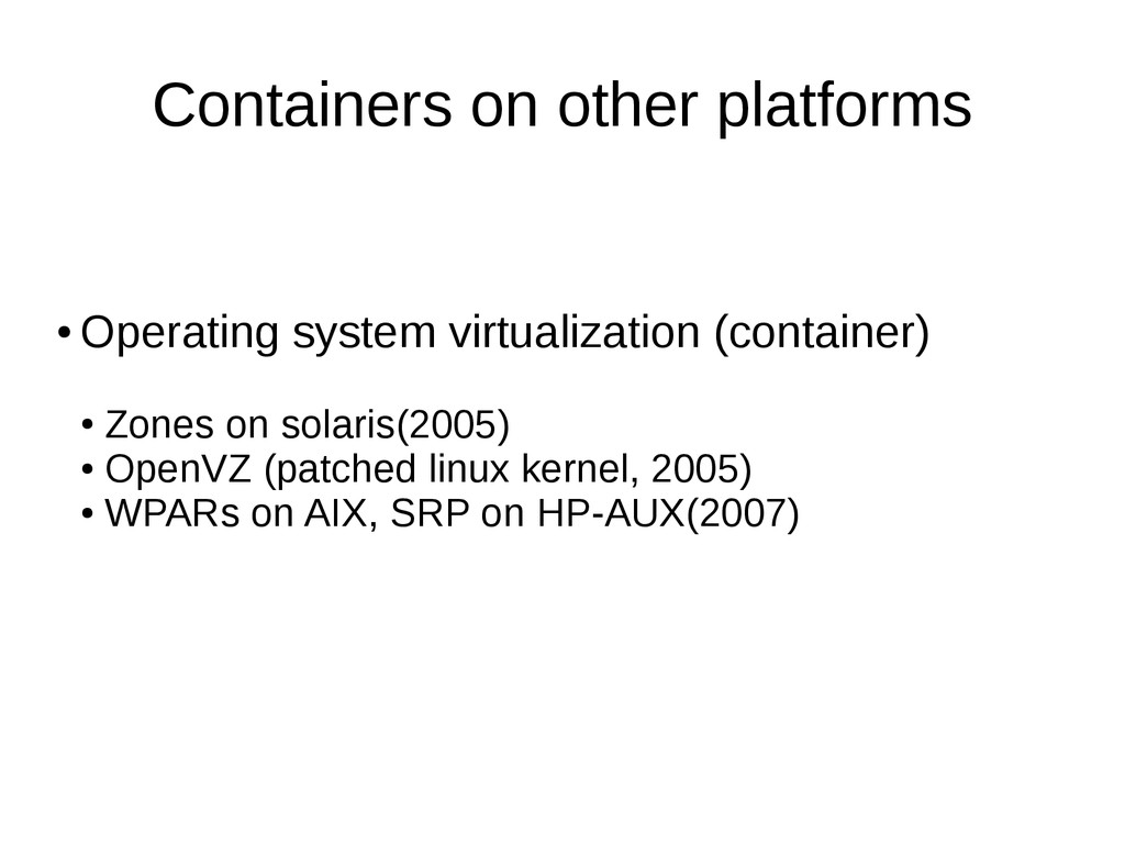Containers on other platforms ● Operating syste...