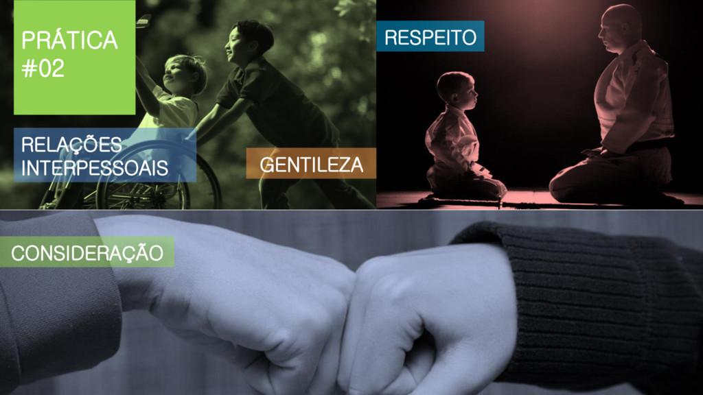 GENTILEZA RESPEITO CONSIDERAÇÃO RELAÇÕES INTERP...