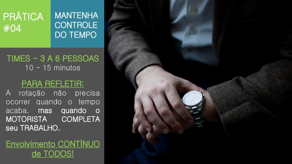 TIMES - 3 A 6 PESSOAS 10 - 15 minutos PARA REFL...
