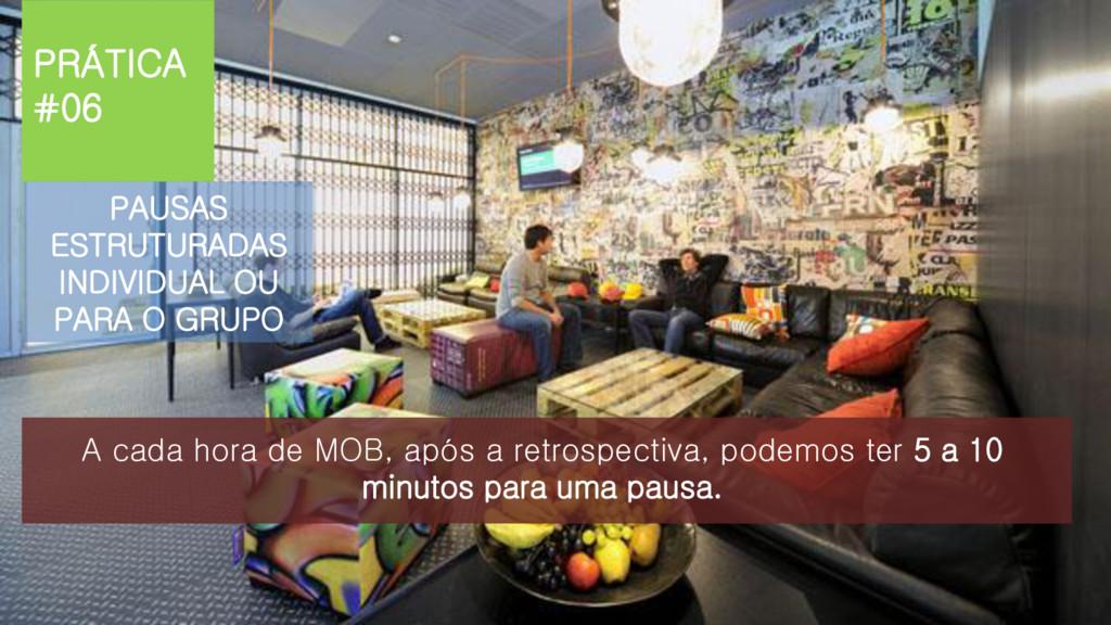 PRÁTICA #06 PAUSAS ESTRUTURADAS INDIVIDUAL OU P...