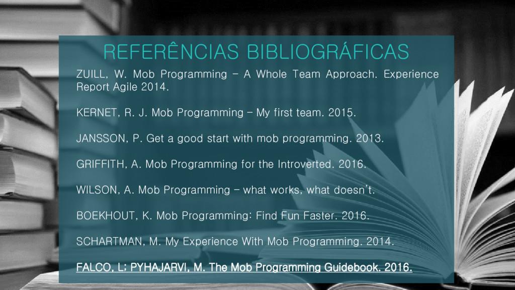 REFERÊNCIAS BIBLIOGRÁFICAS ZUILL, W. Mob Progra...