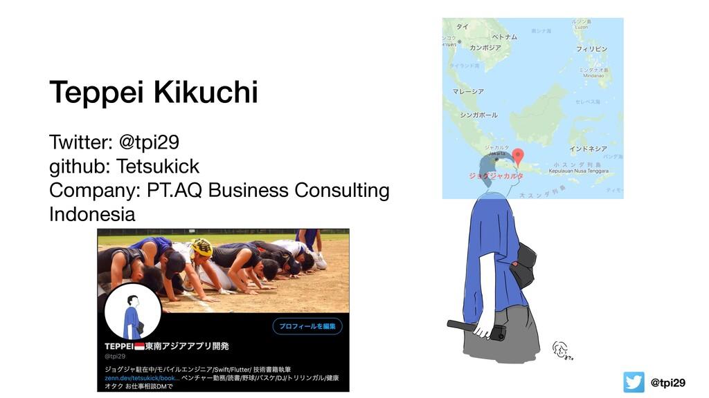 @tpi29 Teppei Kikuchi Twitter: @tpi29  github: ...