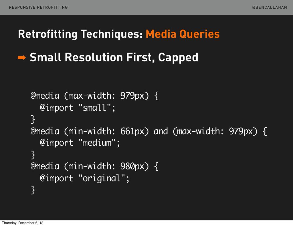@BENCALLAHAN Retrofitting Techniques: Media Que...