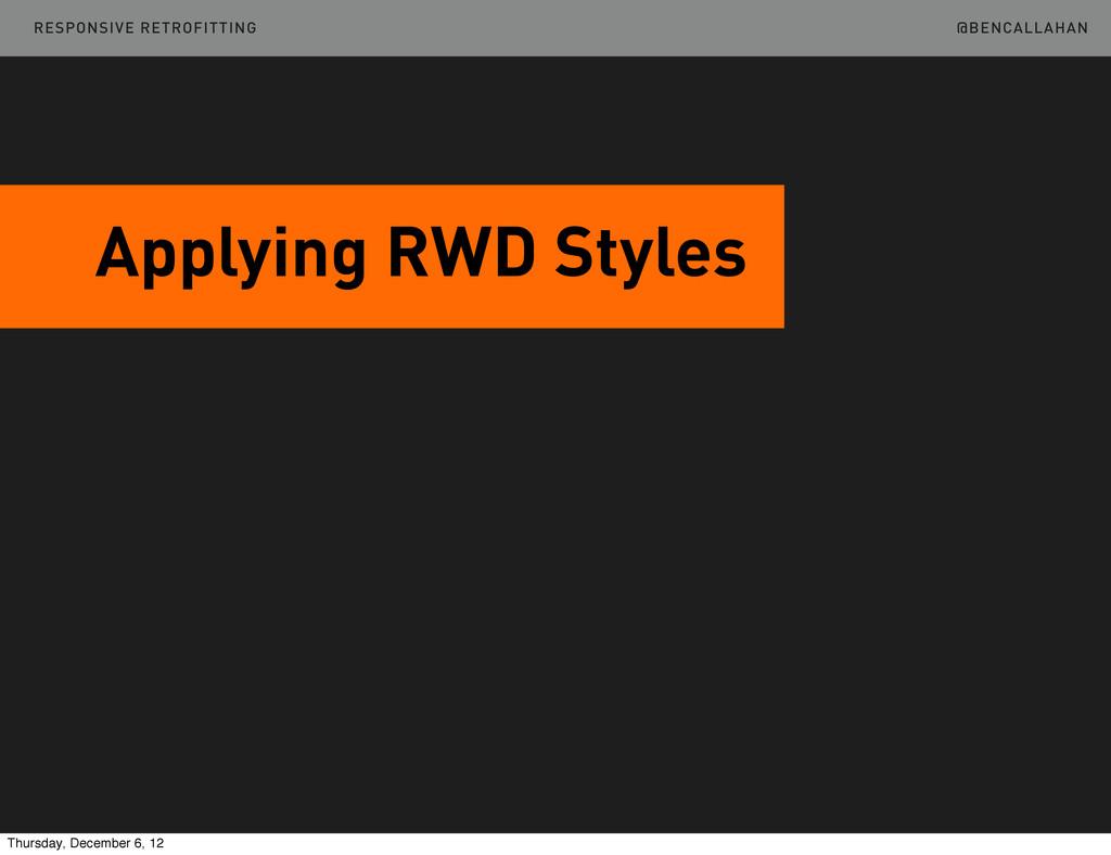 @BENCALLAHAN Applying RWD Styles RESPONSIVE RET...