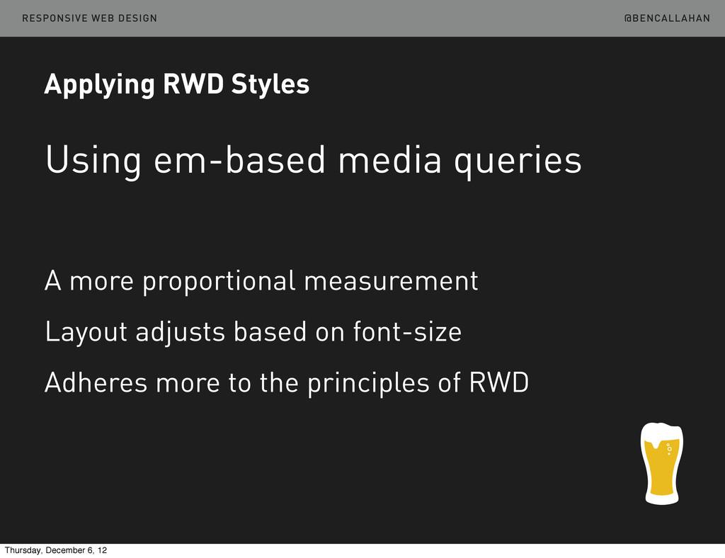 @BENCALLAHAN RESPONSIVE WEB DESIGN Applying RWD...