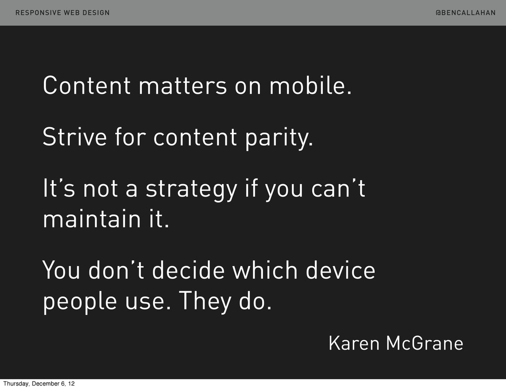 Content matters on mobile. Strive for content p...
