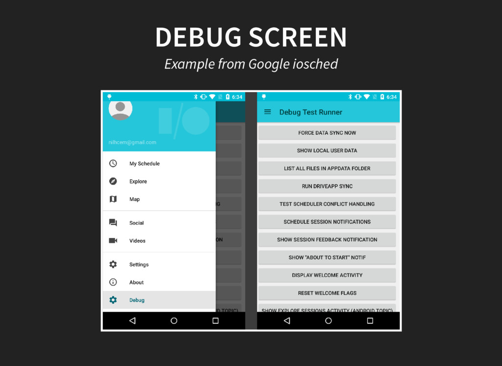 DEBUG SCREEN Example from Google iosched