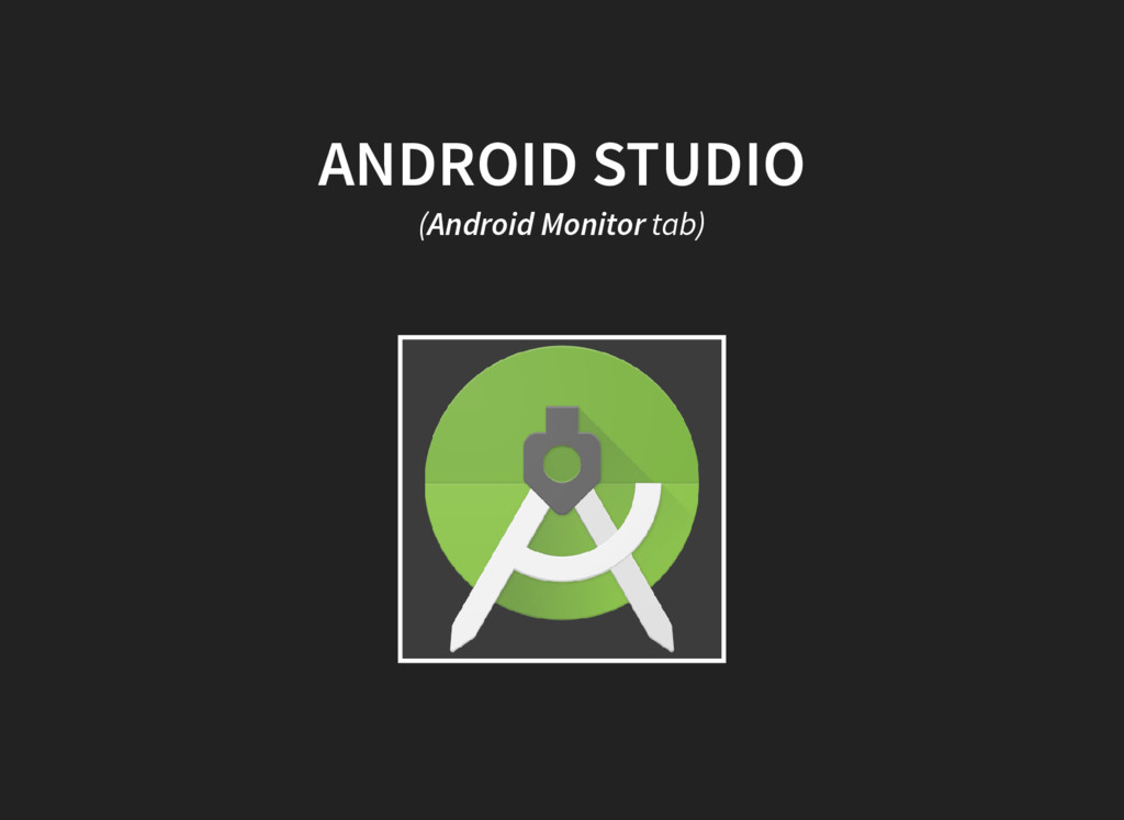 ANDROID STUDIO (Android Monitor tab)