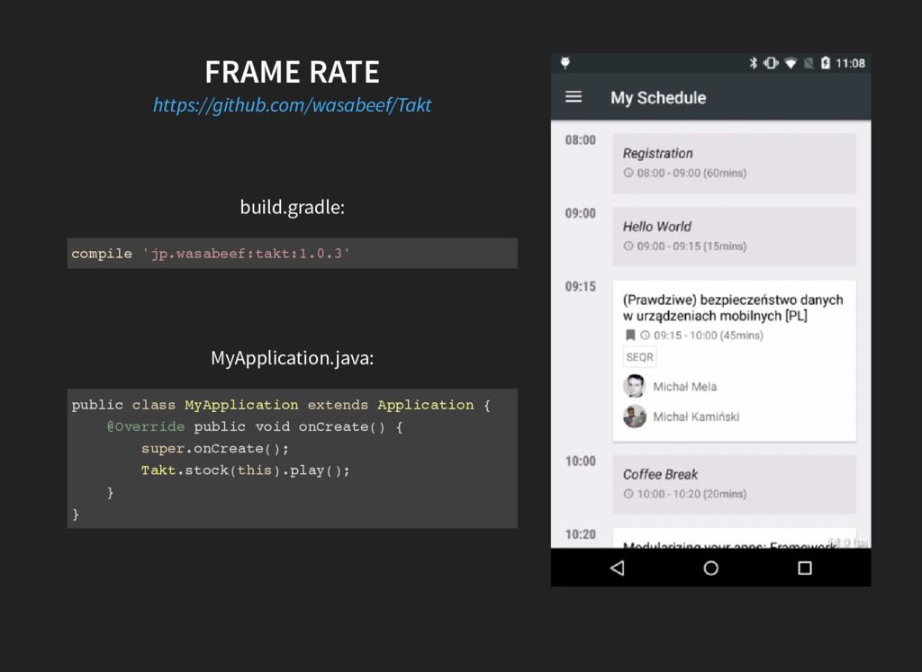FRAME RATE build.gradle: MyApplication.java: ht...