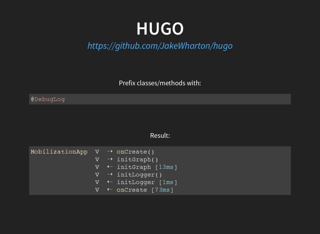 HUGO https://github.com/JakeWharton/hugo Prefix...