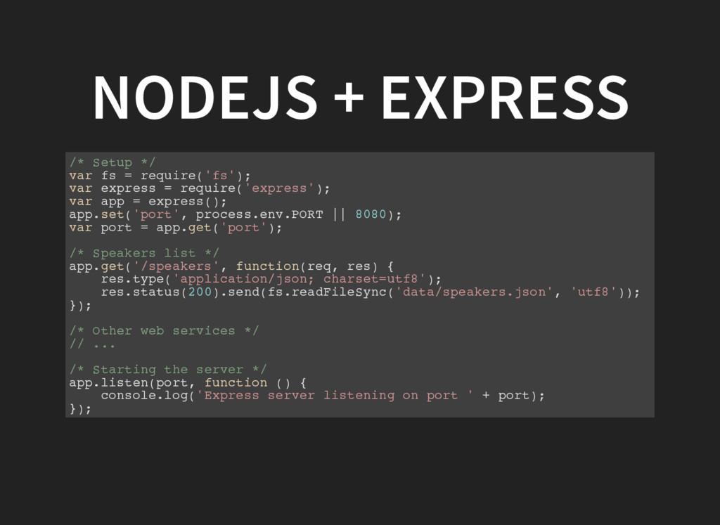 NODEJS + EXPRESS /* Setup */ var fs = require('...