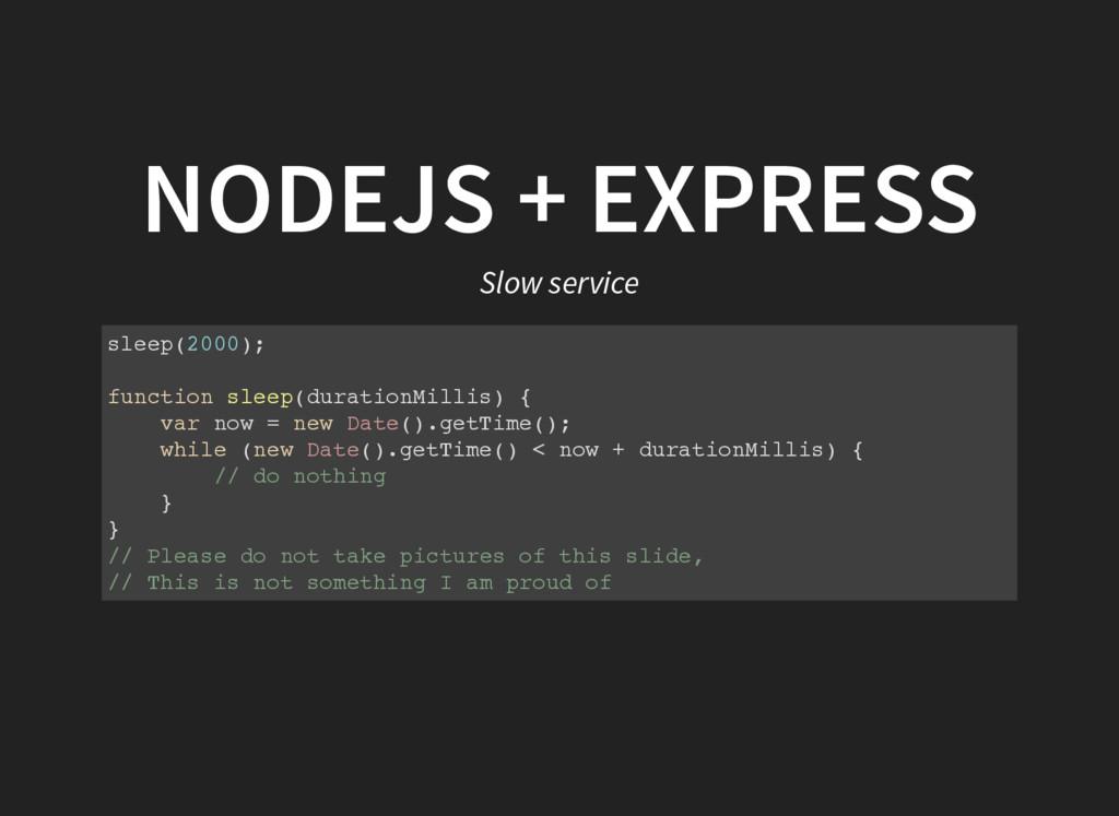 NODEJS + EXPRESS Slow service sleep(2000); func...