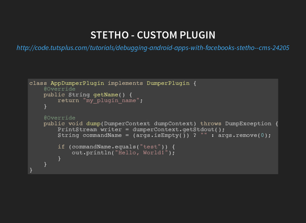 STETHO - CUSTOM PLUGIN http://code.tutsplus.com...