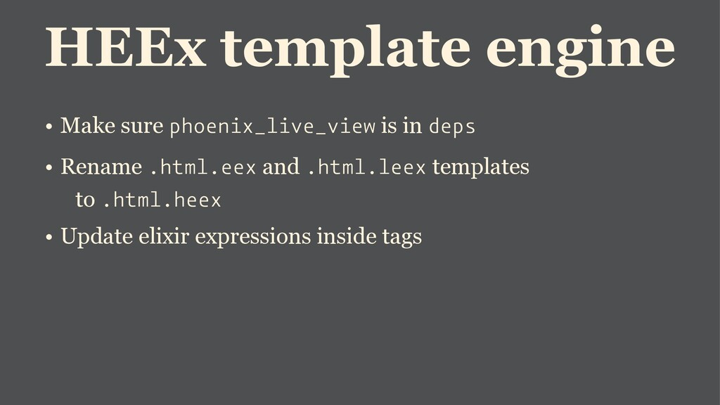 HEEx template engine • Make sure phoenix_live_v...