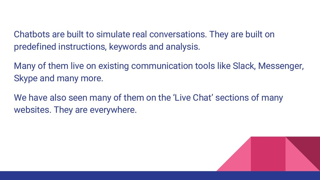 Chatbots are built to simulate real conversatio...