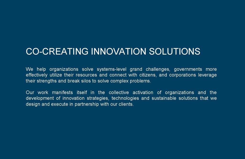 CO-CREATING INNOVATION SOLUTIONS We help organi...