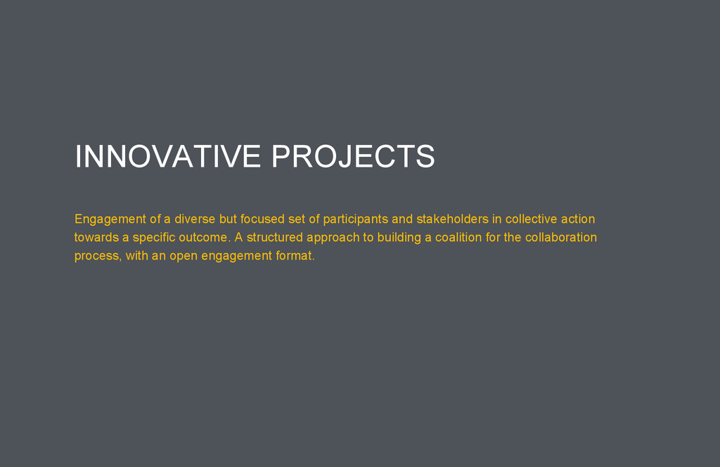 INNOVATIVE PROJECTS Engagement of a diverse but...