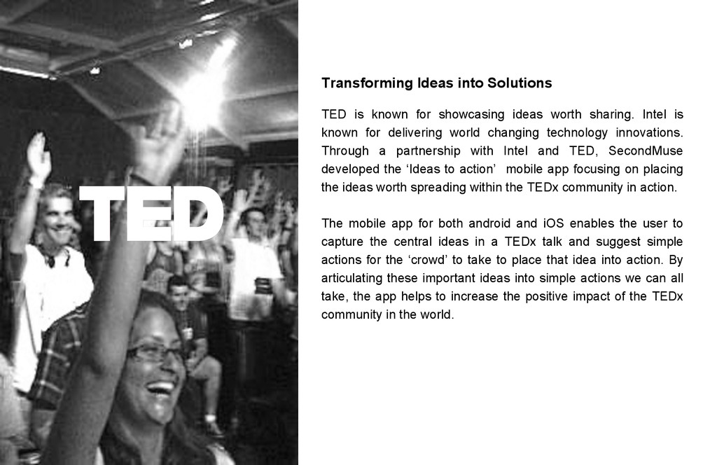Transforming Ideas into Solutions TED is known ...