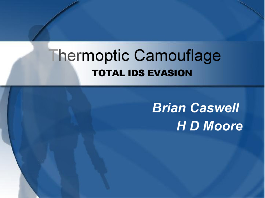 Thermoptic Camouflage TOTAL IDS EVASION Brian C...