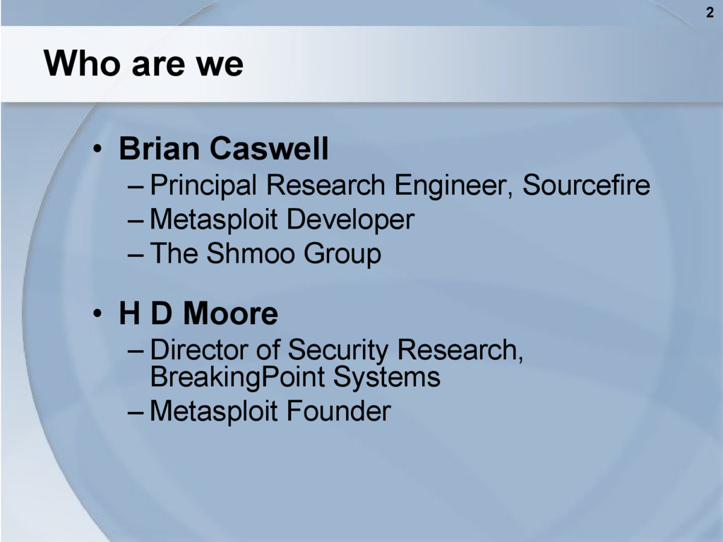 2 Who are we • Brian Caswell – Principal Resear...