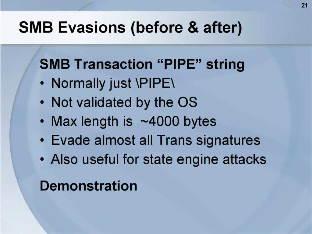21 SMB Evasions (before & after) SMB Transactio...