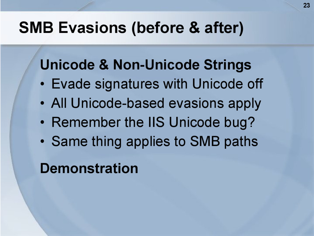 23 SMB Evasions (before & after) Unicode & Non-...