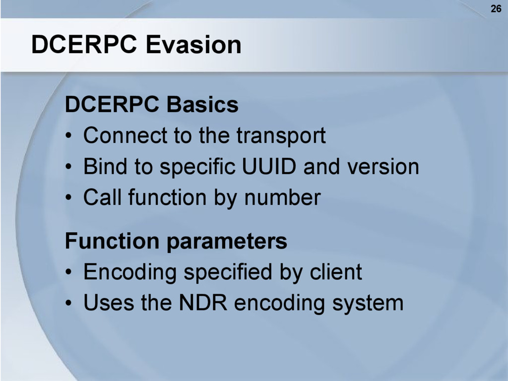 26 DCERPC Evasion DCERPC Basics • Connect to th...