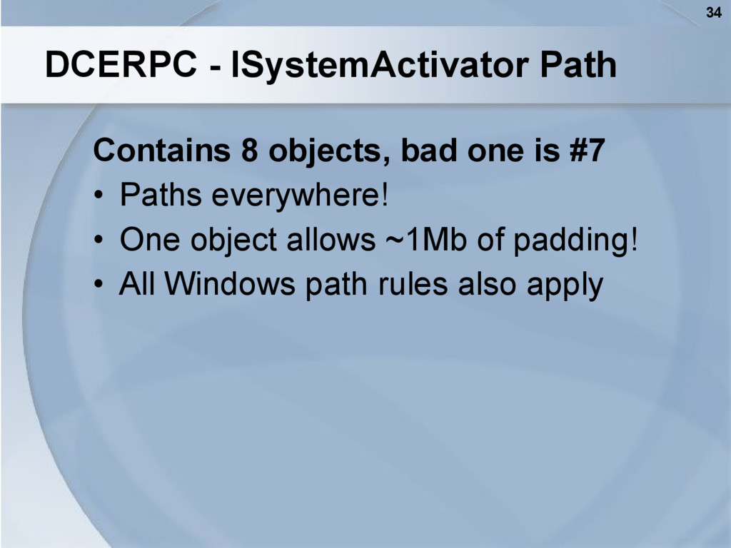 34 DCERPC - ISystemActivator Path Contains 8 ob...