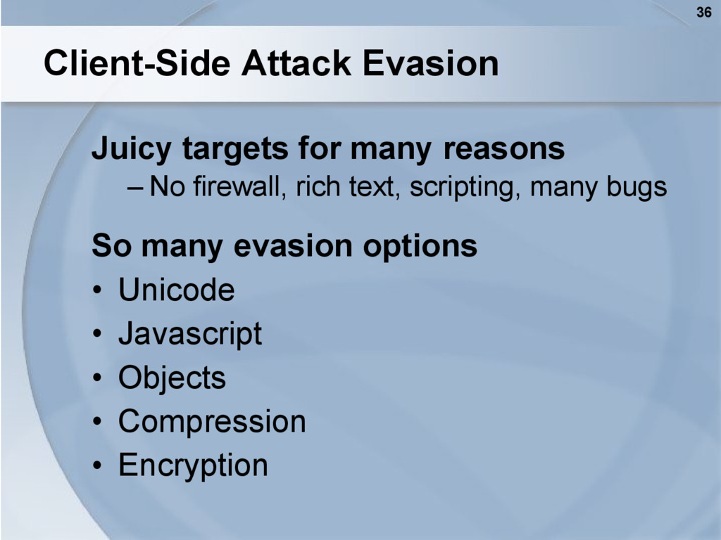 36 Client-Side Attack Evasion Juicy targets for...