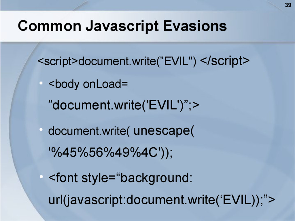 39 Common Javascript Evasions <script>document....