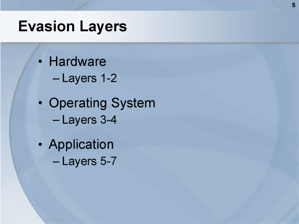5 Evasion Layers • Hardware – Layers 1-2 • Oper...