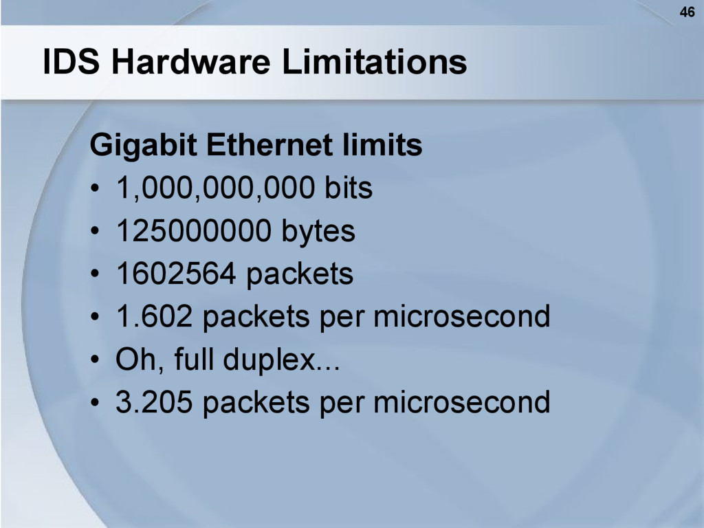 46 IDS Hardware Limitations Gigabit Ethernet li...